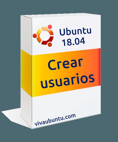 CREAR USUARIOS EN UBUNTU