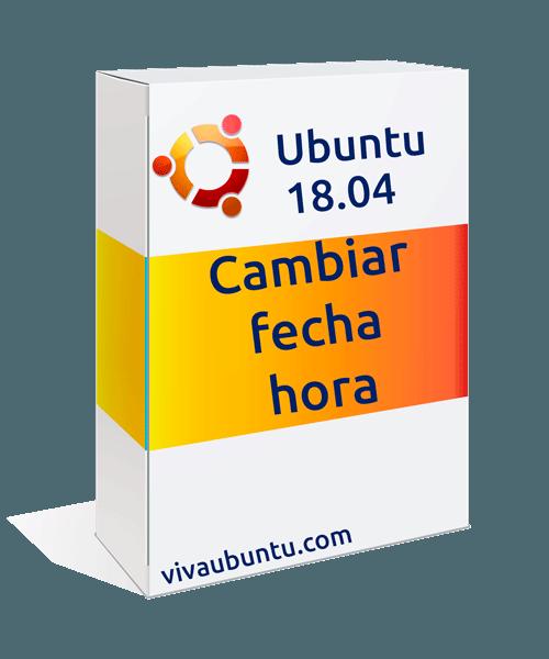 CAMBIAR FECHA Y HORA EN UBUNTU
