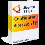 CONFIGURAR IP ESTÁTICA EN UBUNTU 18.04