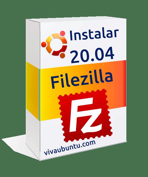 FILEZILLA EN UBUNTU 20.04 INSTALAR