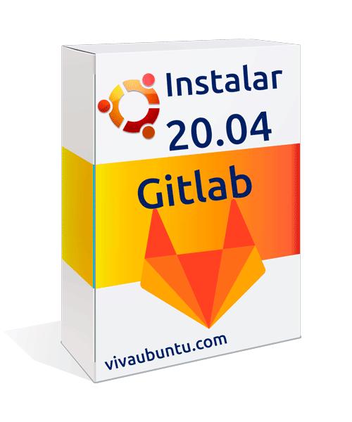 INSTALAR GITLAB EN UBUNTU 20.04
