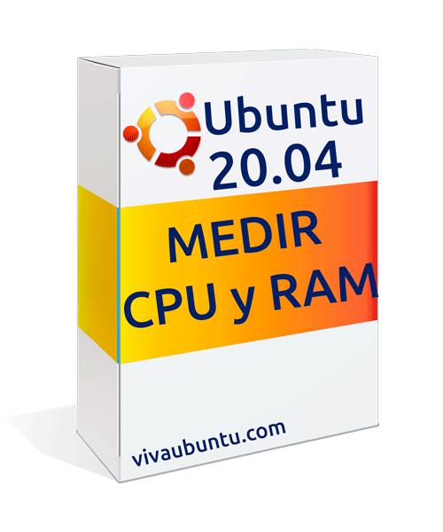MEDIR CPU Y RAM EN UBUNTU
